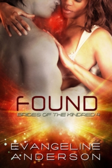 Found...Book 4 in the Brides of the Kindred Series, EPUB eBook