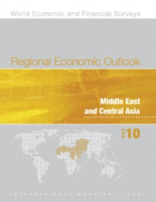 Regional Economic Outlook, October 2010: Middle East and Central Asia, EPUB eBook