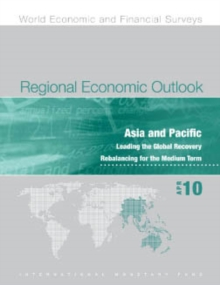 Regional Economic Outlook, April 2010: Asia and Pacific - Leading the Global Recovery, Rebalancing for the Medium Term, EPUB eBook