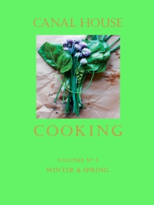 Canal House Cooking Volume N(deg) 3 : Winter & Spring, EPUB eBook