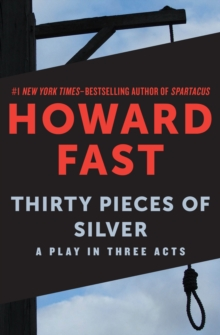 Thirty Pieces of Silver : A Play in Three Acts, EPUB eBook