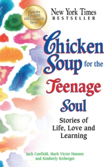 Chicken Soup for the Teenage Soul : Stories of Life, Love and Learning, EPUB eBook