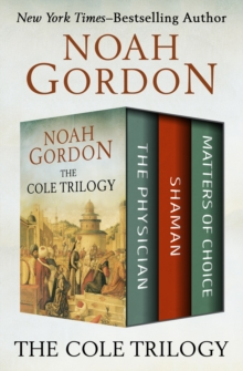 The Cole Trilogy : The Physician, Shaman, and Matters of Choice, EPUB eBook