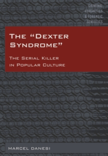 The «Dexter Syndrome» : The Serial Killer in Popular Culture, EPUB eBook