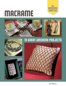 The Weekend Crafter: Macrame : 19 Great Weekend Projects, Paperback / softback Book