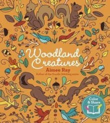 Woodland Creatures : 90 Enchanting Coloring Pages to Share, Paperback Book