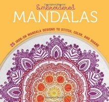 Embroidered Mandalas : 25 Iron-On Mandala Designs to Stitch, Color, and Share, Paperback / softback Book