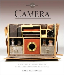 Camera : A History of Photography from Daguerreotype to Digital, Paperback Book