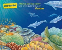 Why Is the Sea Salty? : And Other Questions About Oceans, Paperback Book