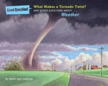 What Makes a Tornado Twist? : And Other Questions About Weather, Paperback Book