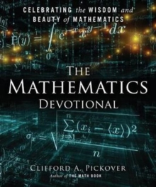 The Mathematics Devotional : Celebrating the Wisdom and Beauty of Mathematics, Hardback Book