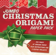 Jumbo Christmas Origami Paper Pack : 285 Sheets of Origami Paper Plus Instructions for 3 Festive Projects, Paperback / softback Book