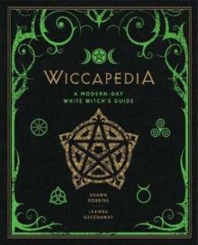 Wiccapedia : A Modern-Day White Witch's Guide, Hardback Book