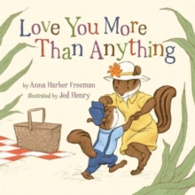 Love you more than anything, Board book Book