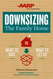 Downsizing The Family Home : What to Save, What to Let Go, Paperback / softback Book