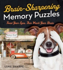 Brain-Sharpening Memory Puzzles : Test Your Recall with 80 Photo Games, Paperback Book