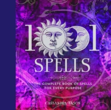 1001 Spells : The Complete Book of Spells for Every Purpose, Hardback Book