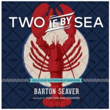 Two If By Sea : Delicious Sustainable Seafood, Hardback Book