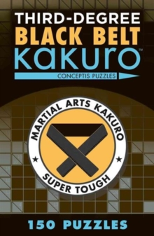 Third-Degree Black Belt Kakuro, Paperback / softback Book