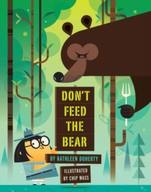 Don't Feed the Bear, Hardback Book