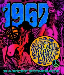 1967 : A Complete Rock Music History of the Summer of Love, Hardback Book