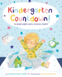 Kindergarten Countdown! : 10 More Sleeps Until School Starts!, Hardback Book
