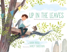 Up In the Leaves : The True Story of the Central Park Treehouses, Hardback Book