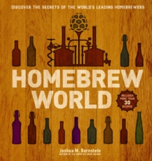 Homebrew World : Discover the Secrets of the World's Leading Homebrewers, Hardback Book