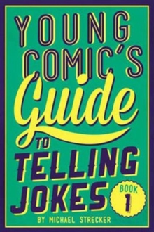 Young Comic's Guide to Telling Jokes: Book 1 : Book One, Paperback Book