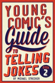 Young Comic's Guide to Telling Jokes: Book 2 : Book Two, Paperback Book