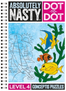 Absolutely Nasty Dot-to-Dot Level 4, Spiral bound Book
