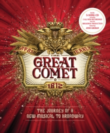 The Great Comet : The Journey of a New Musical to Broadway, Mixed media product Book