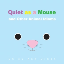 Quiet as a Mouse and Other Animal Idioms, Board book Book
