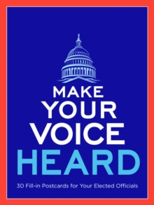 Make Your Voice Heard Postcard Book : 30 Fill-In Postcards for Your Elected Officials, Paperback Book