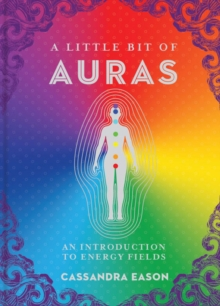 A Little Bit of Auras : An Introduction to Energy Fields, Hardback Book