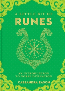 A Little Bit of Runes : An Introduction to Norse Divination, Hardback Book