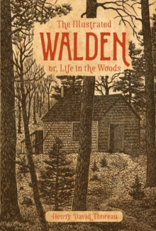 The Illustrated Walden : or, Life in the Woods, Hardback Book