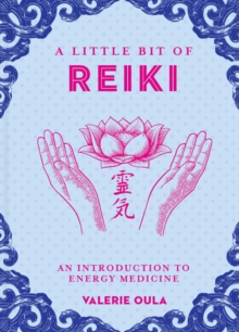 Little Bit of Reiki, A : An Introduction to Energy Medicine, Hardback Book