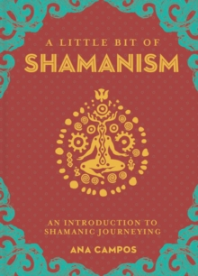 Little Bit of Shamanism, A : An Introduction to Shamanic Journeying, Hardback Book