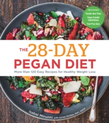 The 28-Day Pegan Diet : More than 120 Easy Recipes for Healthy Weight Loss, Paperback / softback Book
