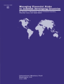 Managing Financial Risks in indebted Developing Countries : Occa Paper No.65, EPUB eBook