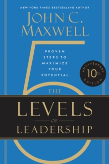 The 5 Levels of Leadership : Proven Steps to Maximize Your Potential, EPUB eBook