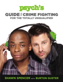 Psych's Guide to Crime Fighting for the Totally Unqualified, Paperback Book