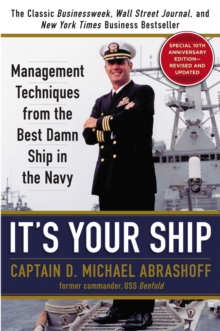 It's Your Ship : Management Techniques from the Best Damn Ship in the Navy, Special 10th Anniversary Edition - Revised and Updated, Hardback Book