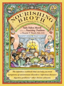 Nourishing Broth : An Old-Fashioned Remedy for the Modern World, EPUB eBook