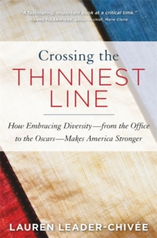 Crossing the Thinnest Line : How Embracing Diversity - from the Office to the Oscars - Makes America Stronger, Paperback Book