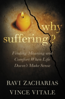Why Suffering? : Finding Meaning and Comfort When Life Doesn't Make Sense, EPUB eBook
