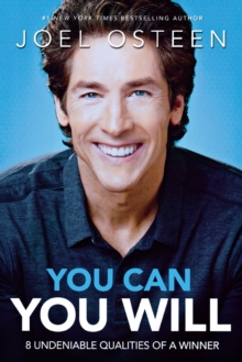 You Can, You Will : 8 Undeniable Qualities of a Winner, Paperback Book