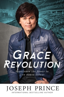 Grace Revolution : Experience the Power to Live Above Defeat, Paperback Book