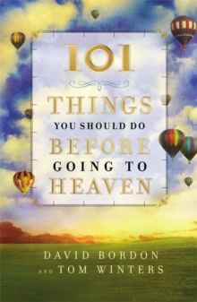 101 Things You Should Do Before Going to Heaven, Hardback Book